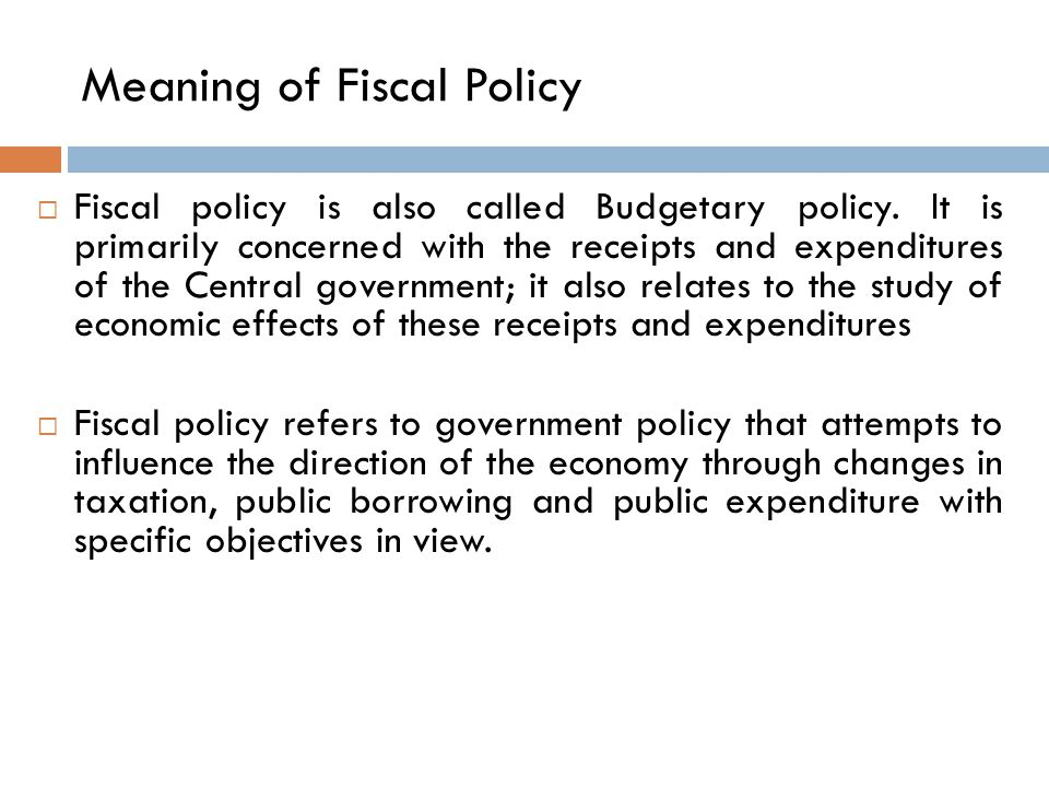 Meaning of Fiscal Policy
