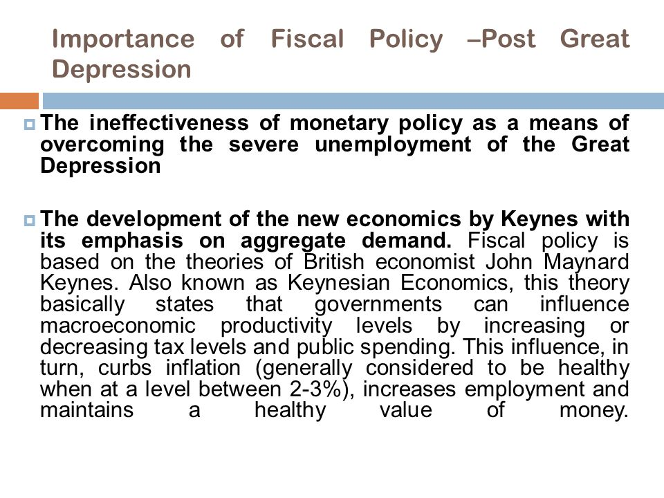 Importance of Fiscal Policy –Post Great Depression