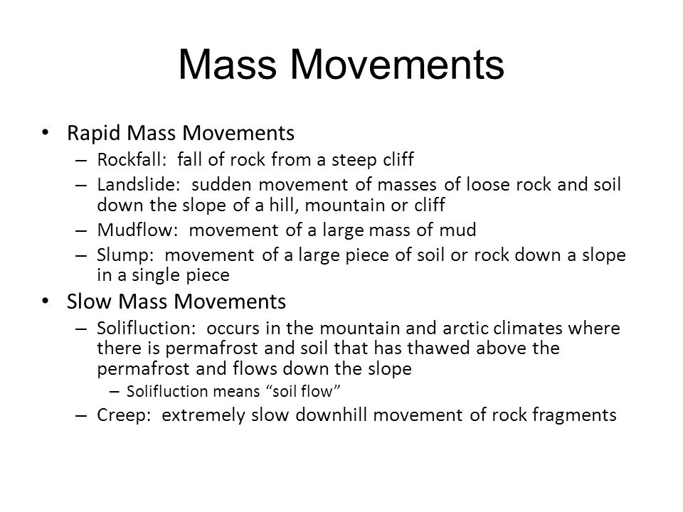Mass Movements Rapid Mass Movements Slow Mass Movements