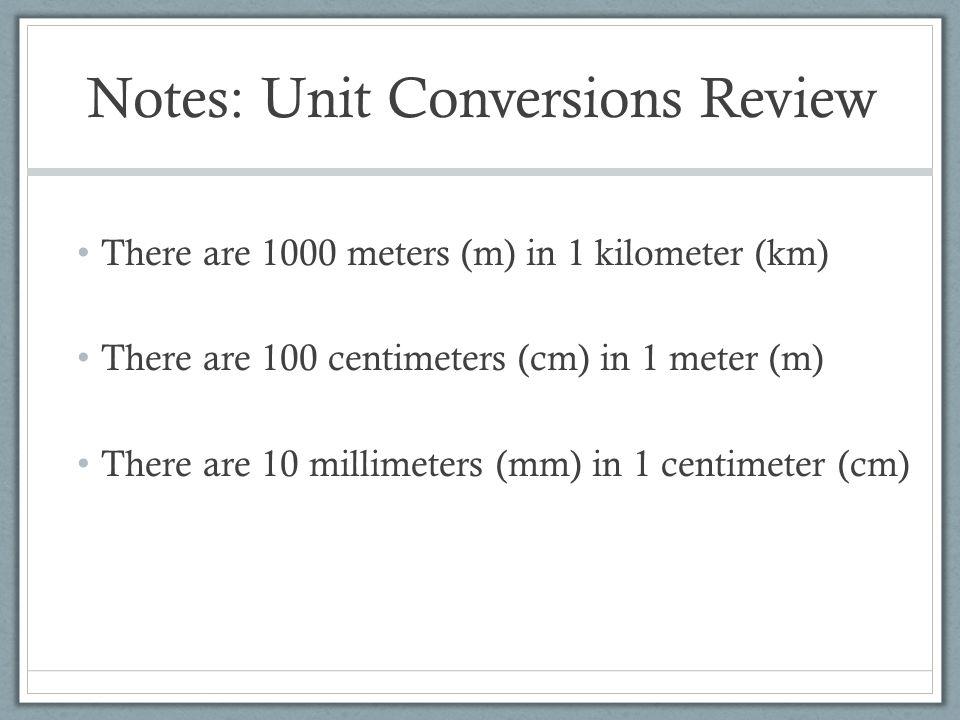 Notes: Unit Conversions Review