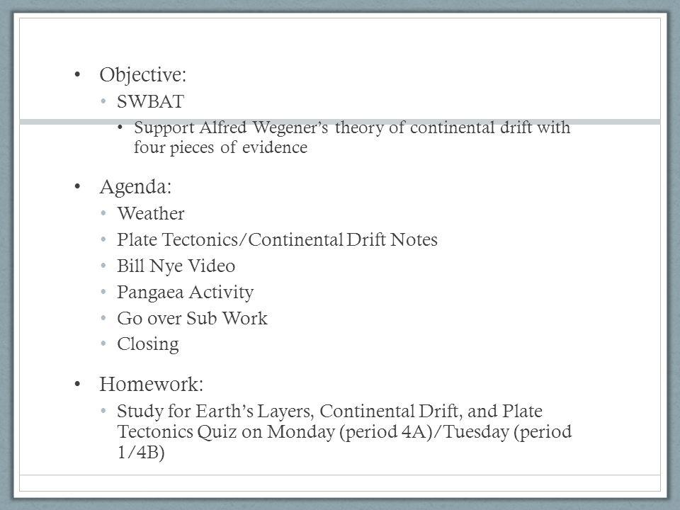 Objective: Agenda: Homework: SWBAT Weather
