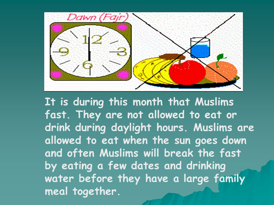 It is during this month that Muslims fast