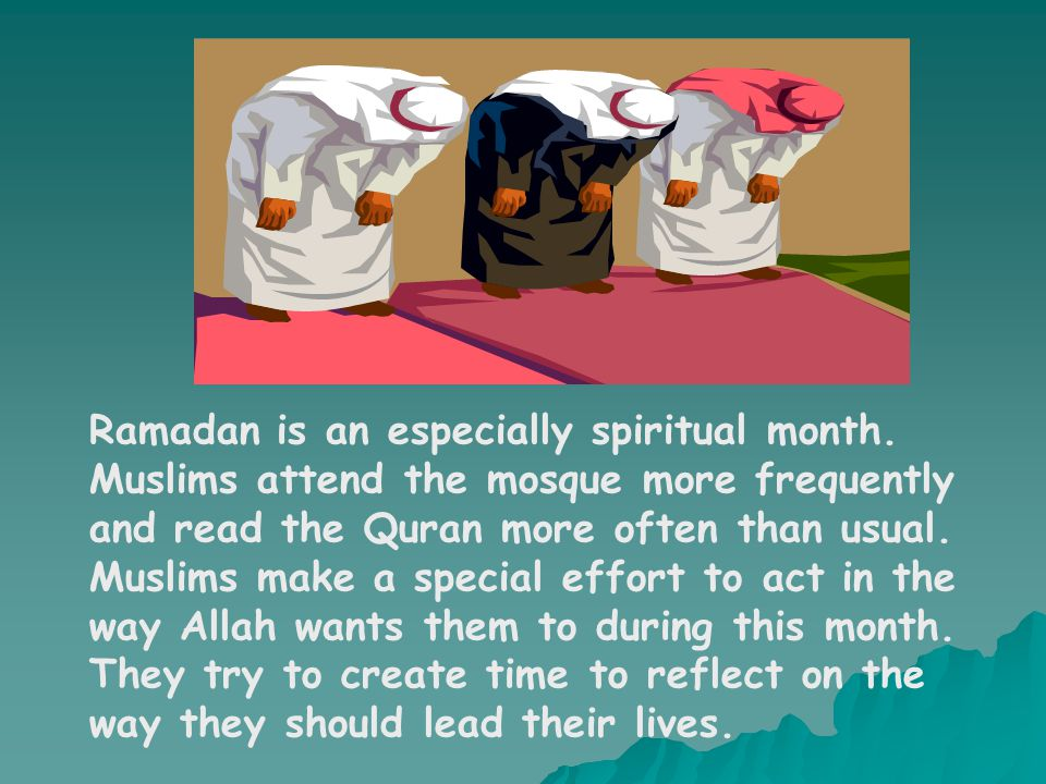 Ramadan is an especially spiritual month
