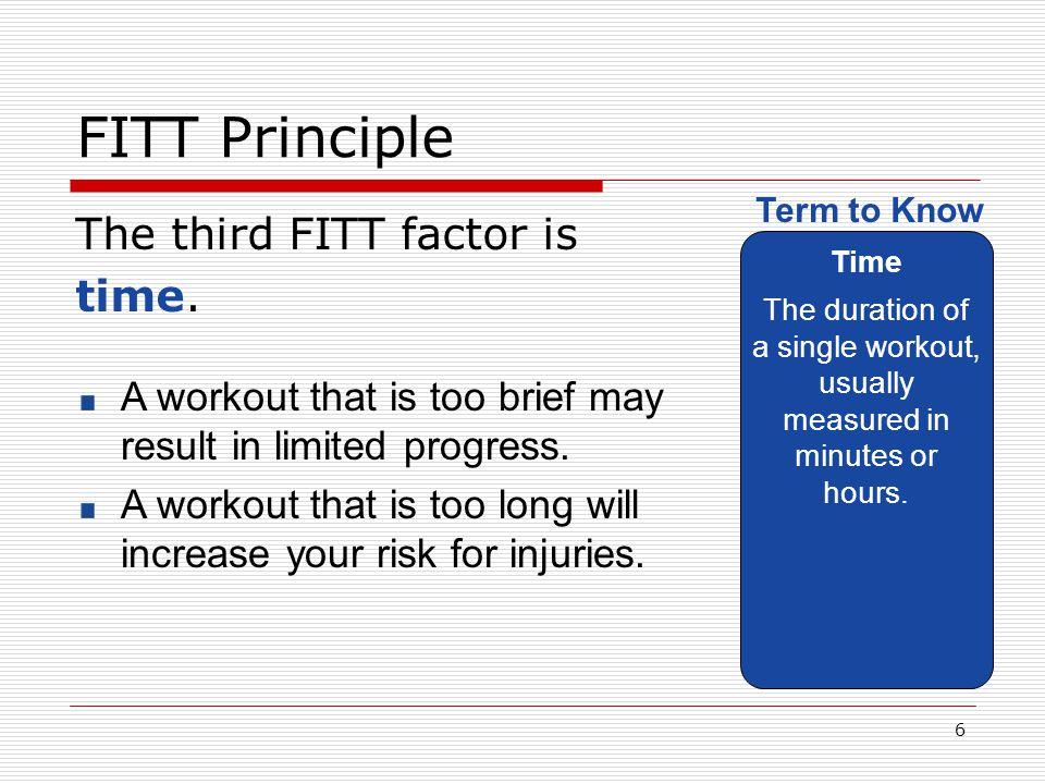 FITT Principle The third FITT factor is time.