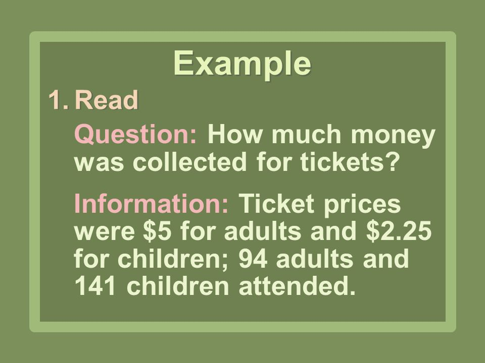 Example Read Question: How much money was collected for tickets