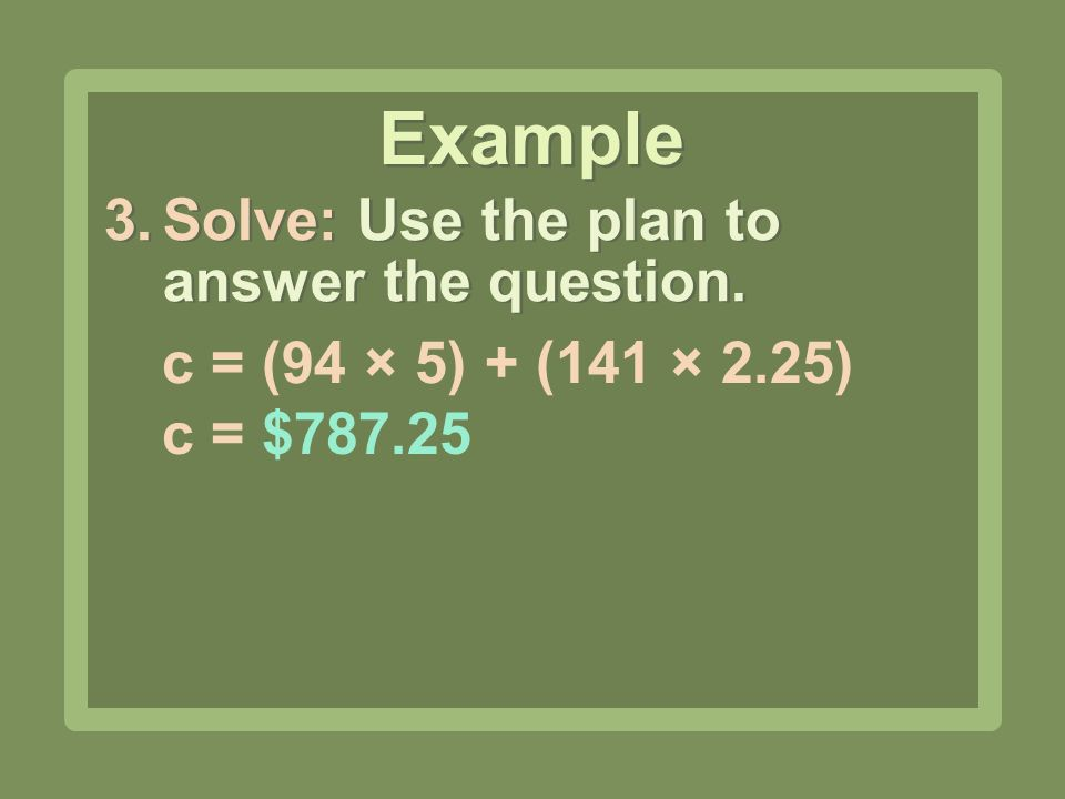 Example Solve: Use the plan to answer the question.