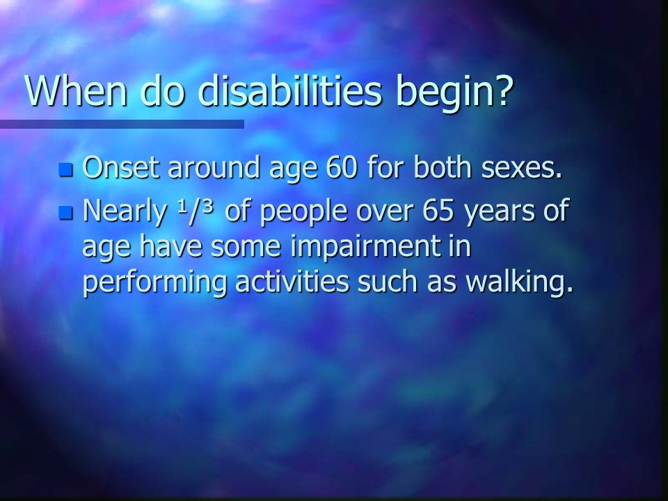 When do disabilities begin