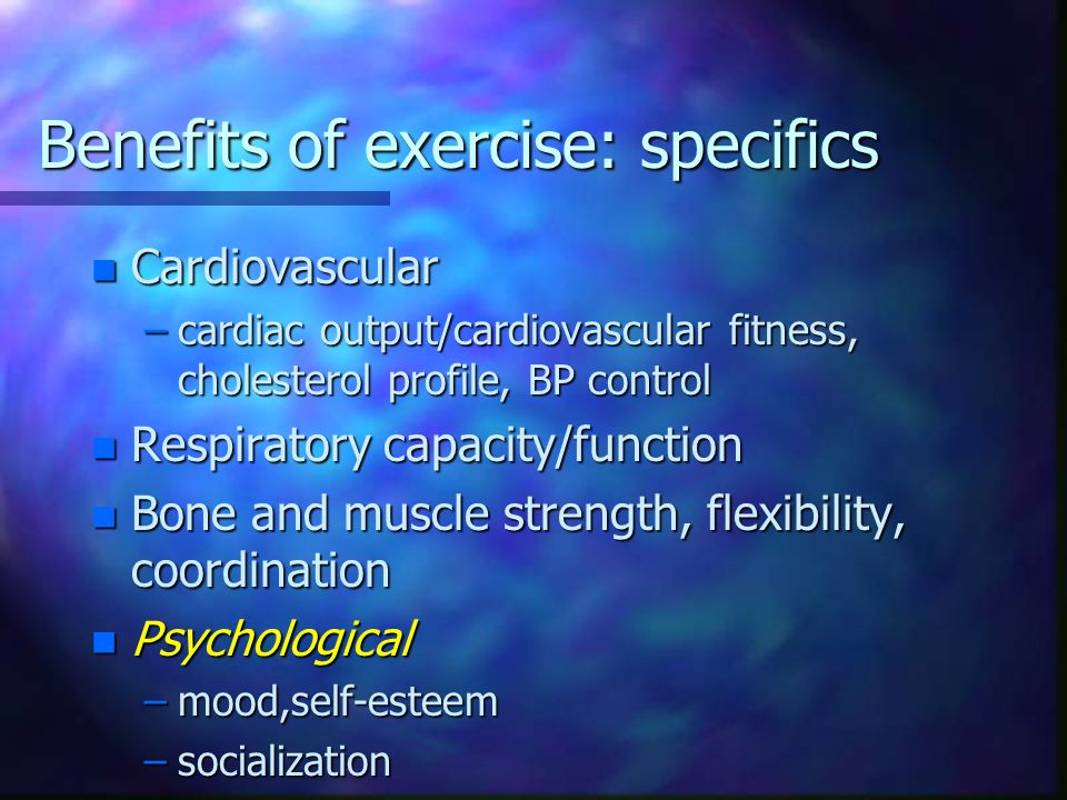 Benefits of exercise: specifics
