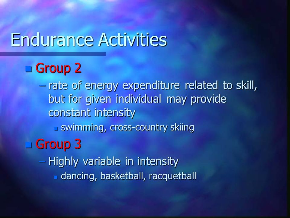 Endurance Activities Group 2 Group 3