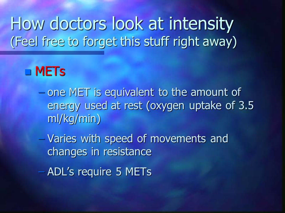 How doctors look at intensity (Feel free to forget this stuff right away)