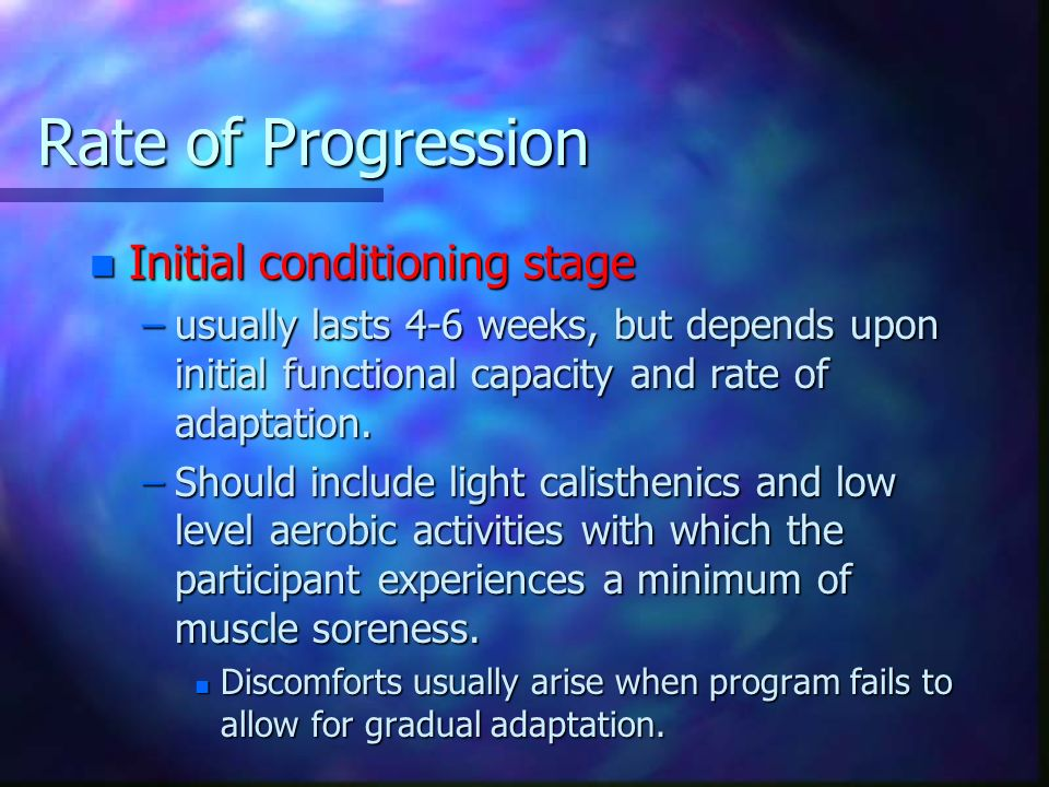 Rate of Progression Initial conditioning stage