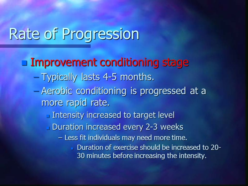 Rate of Progression Improvement conditioning stage