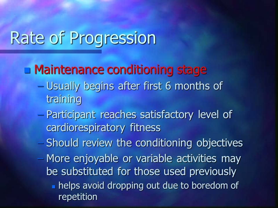 Rate of Progression Maintenance conditioning stage