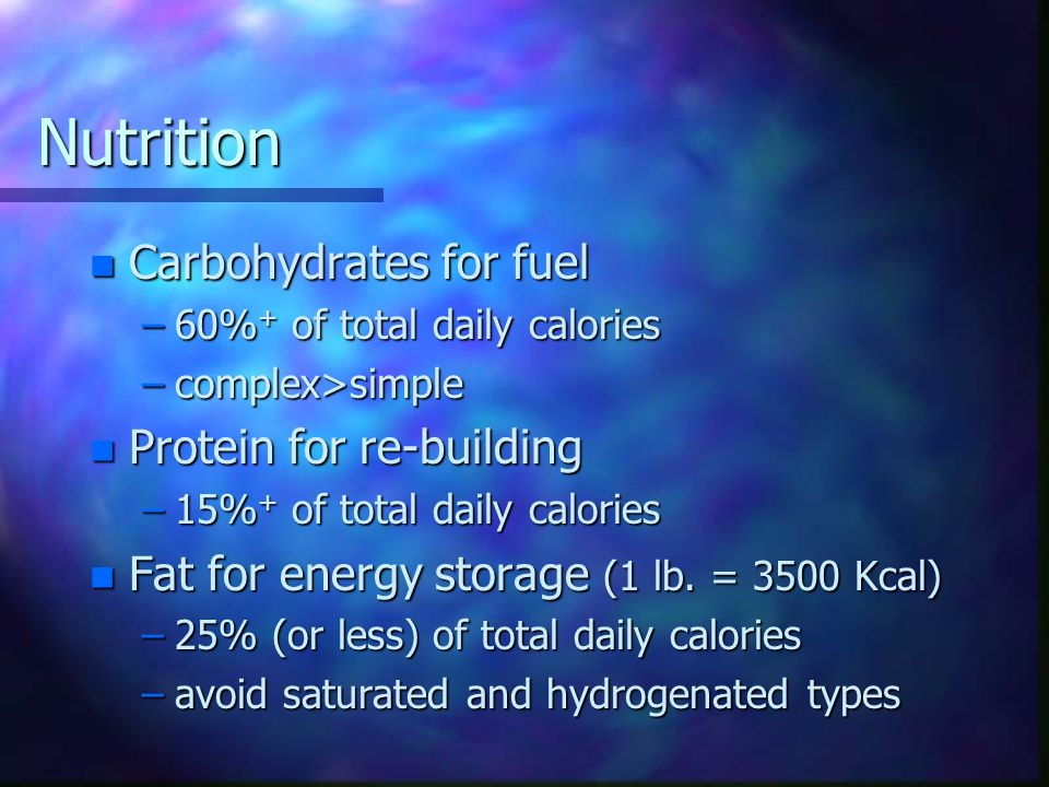 Nutrition Carbohydrates for fuel Protein for re-building