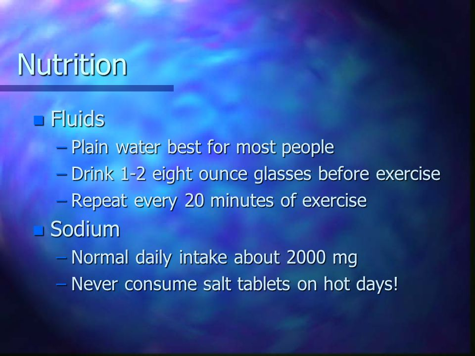 Nutrition Fluids Sodium Plain water best for most people