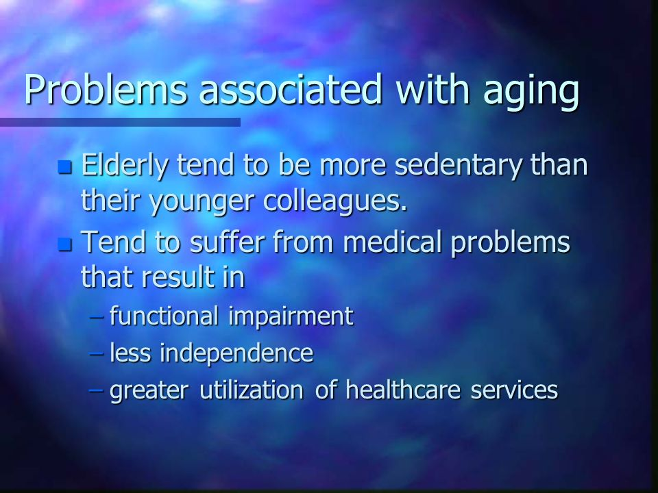 Problems associated with aging