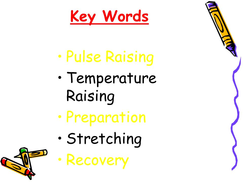 Key Words Pulse Raising Temperature Raising Preparation Stretching Recovery