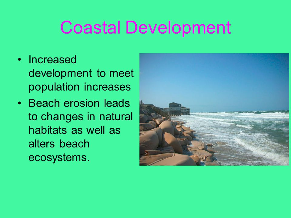 Coastal Development Increased development to meet population increases