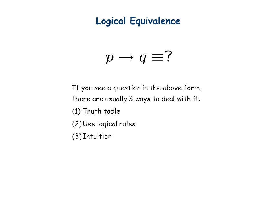 Logical Equivalence If you see a question in the above form,