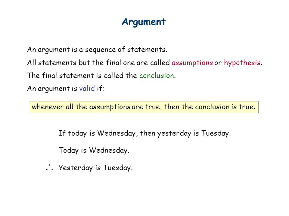 Argument An argument is a sequence of statements.