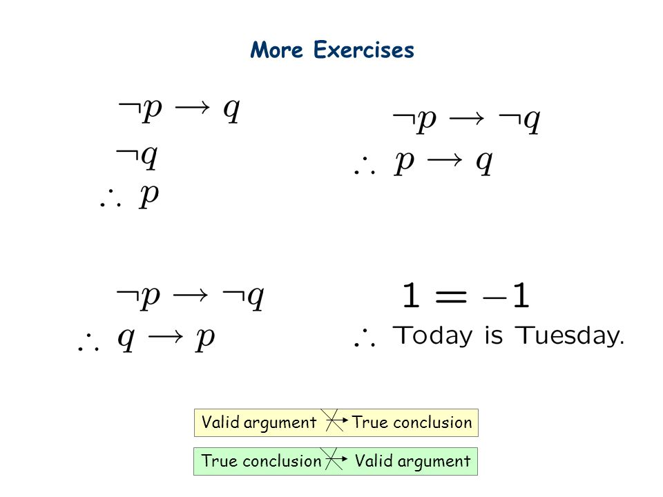 More Exercises Valid argument True conclusion
