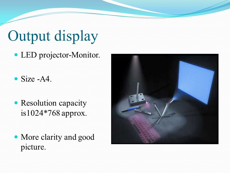 Output display LED projector-Monitor. Size -A4.