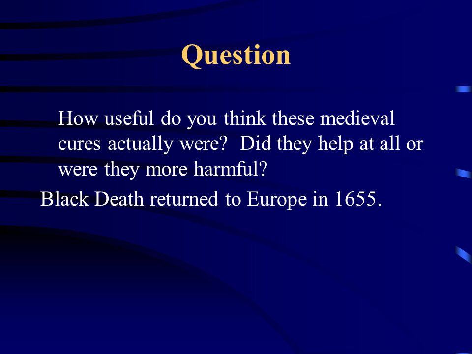 Question How useful do you think these medieval cures actually were Did they help at all or were they more harmful