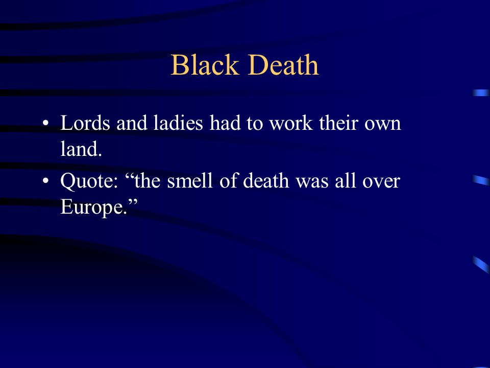 Black Death Lords and ladies had to work their own land.