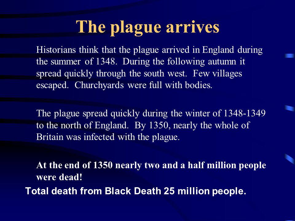 The plague arrives