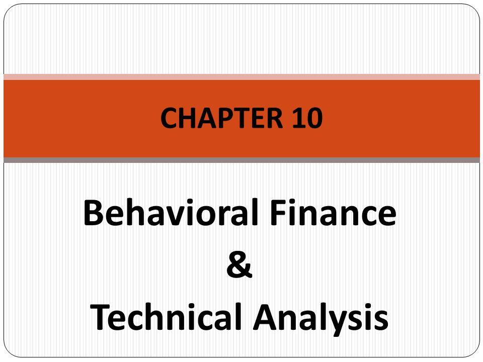 Behavioral Finance & Technical Analysis