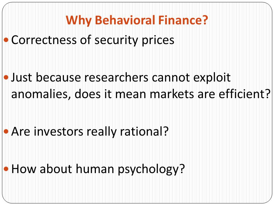 Why Behavioral Finance