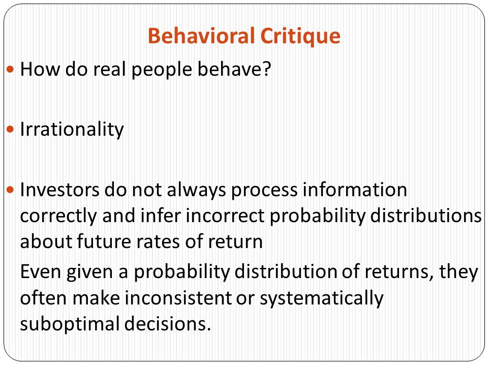 Behavioral Critique How do real people behave Irrationality