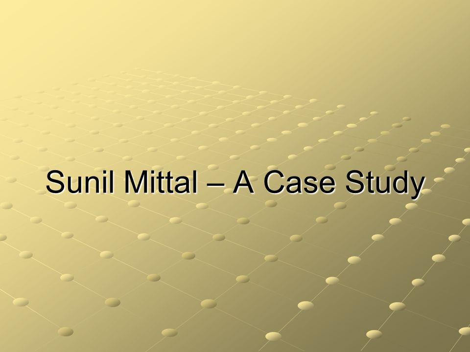 Sunil Mittal – A Case Study