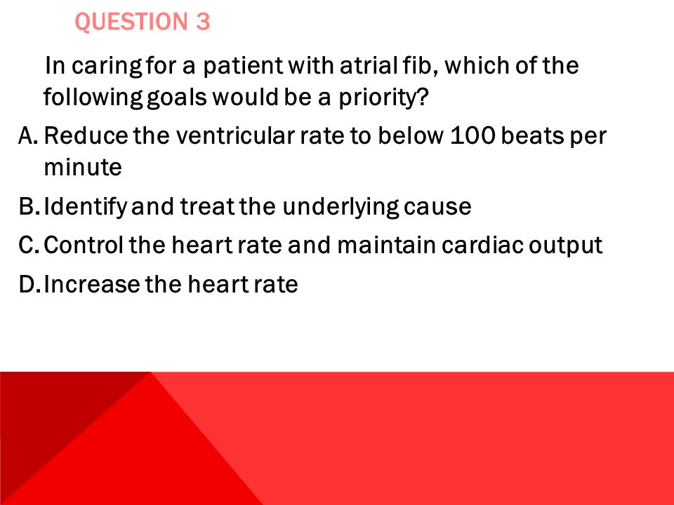 Reduce the ventricular rate to below 100 beats per minute