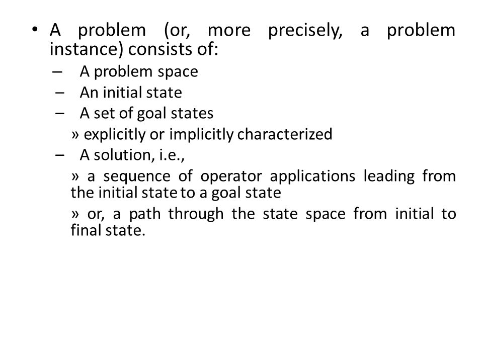 A problem (or, more precisely, a problem instance) consists of: