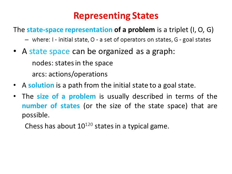 Representing States A state space can be organized as a graph: