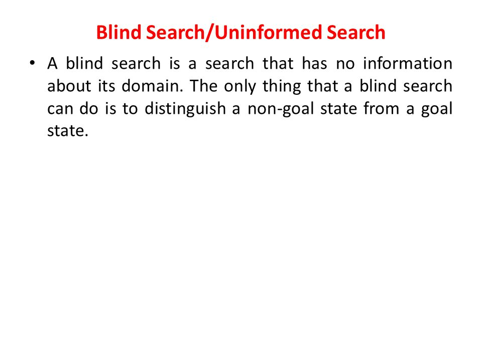 Blind Search/Uninformed Search