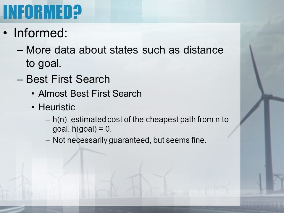 INFORMED Informed: More data about states such as distance to goal.