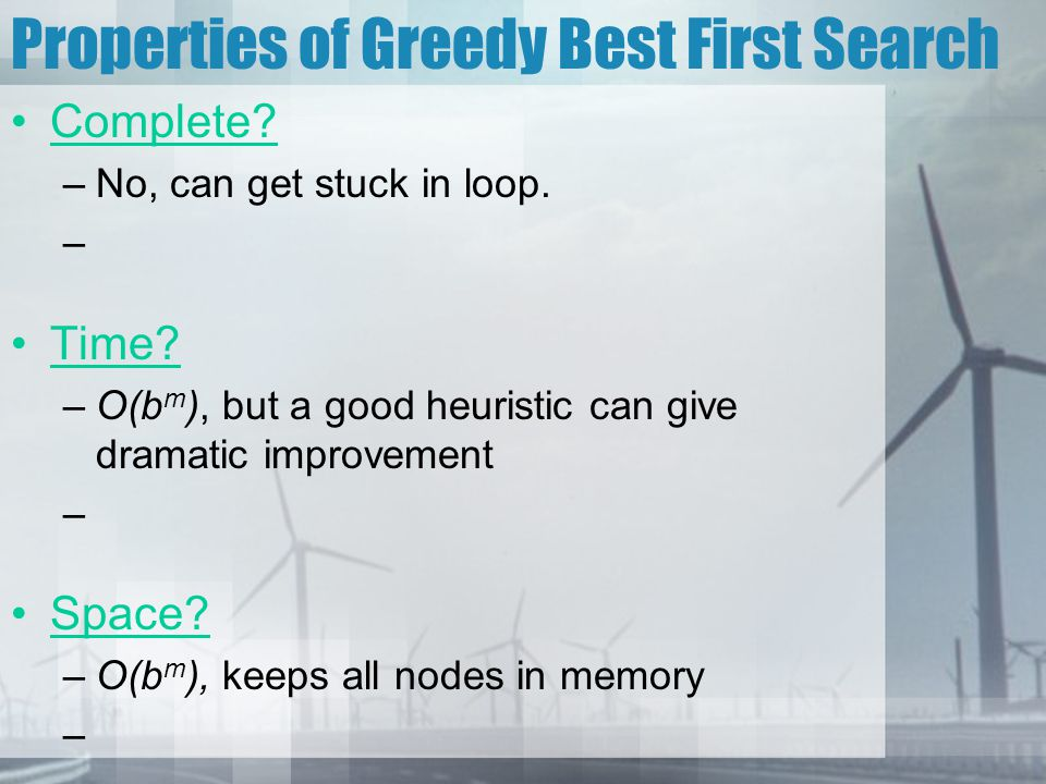 Properties of Greedy Best First Search