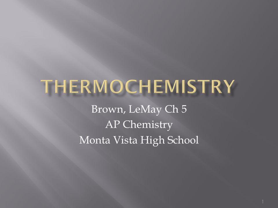 Brown, LeMay Ch 5 AP Chemistry Monta Vista High School
