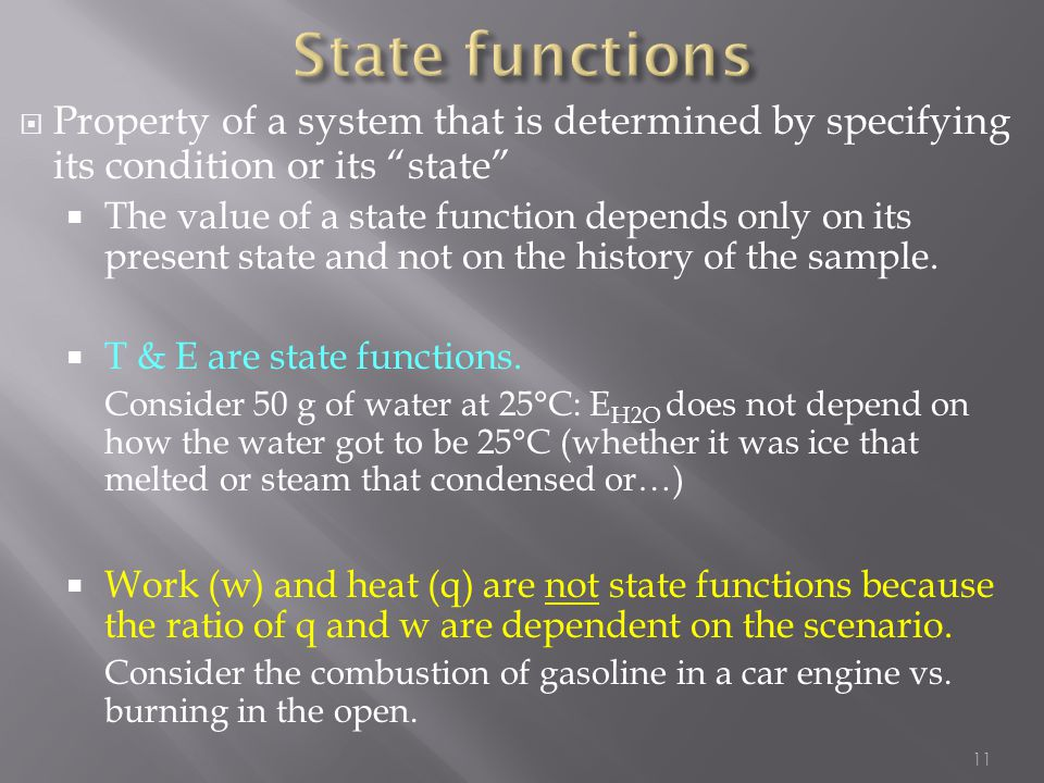 State functions Property of a system that is determined by specifying its condition or its state