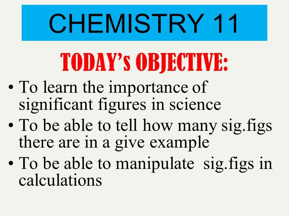 CHEMISTRY 11 TODAY's OBJECTIVE: