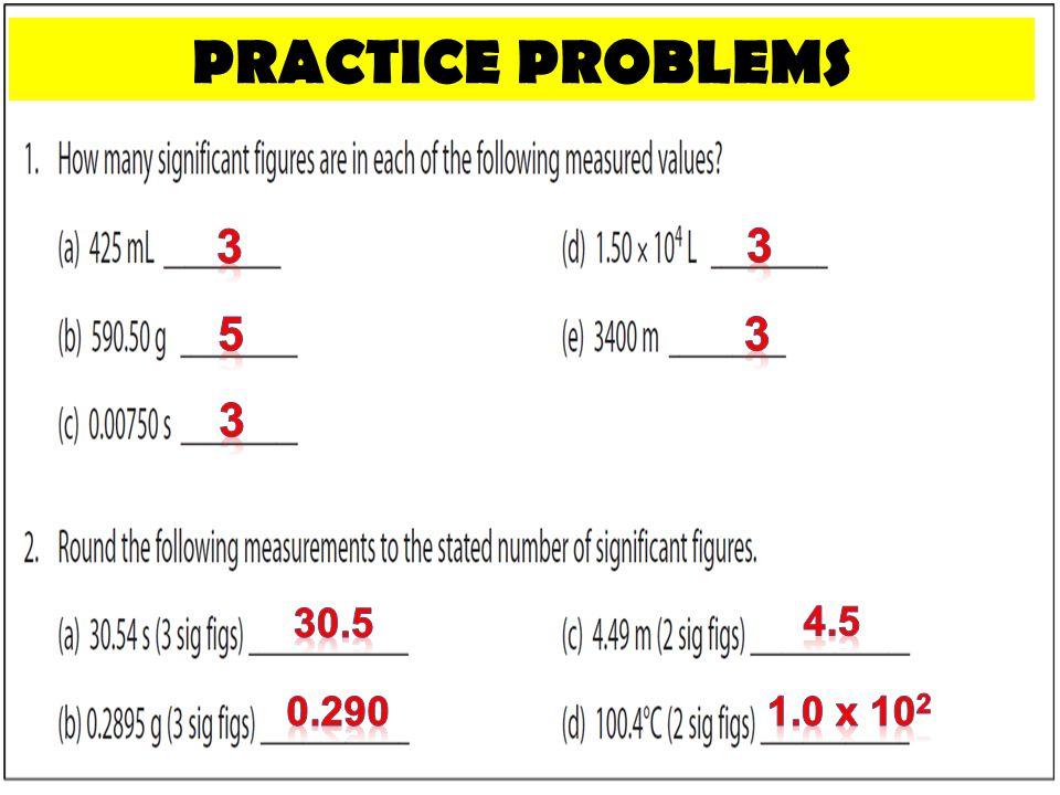 PRACTICE PROBLEMS 3 3 5 3 3 30.5 4.5 0.290 1.0 x 102