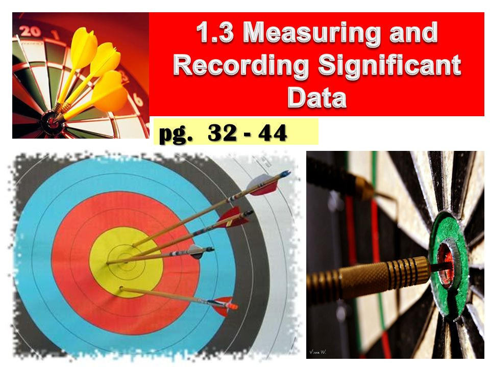 1.3 Measuring and Recording Significant Data