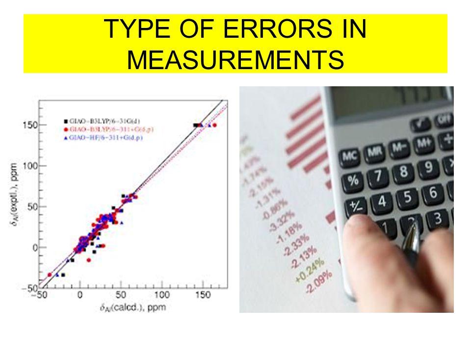 TYPE OF ERRORS IN MEASUREMENTS
