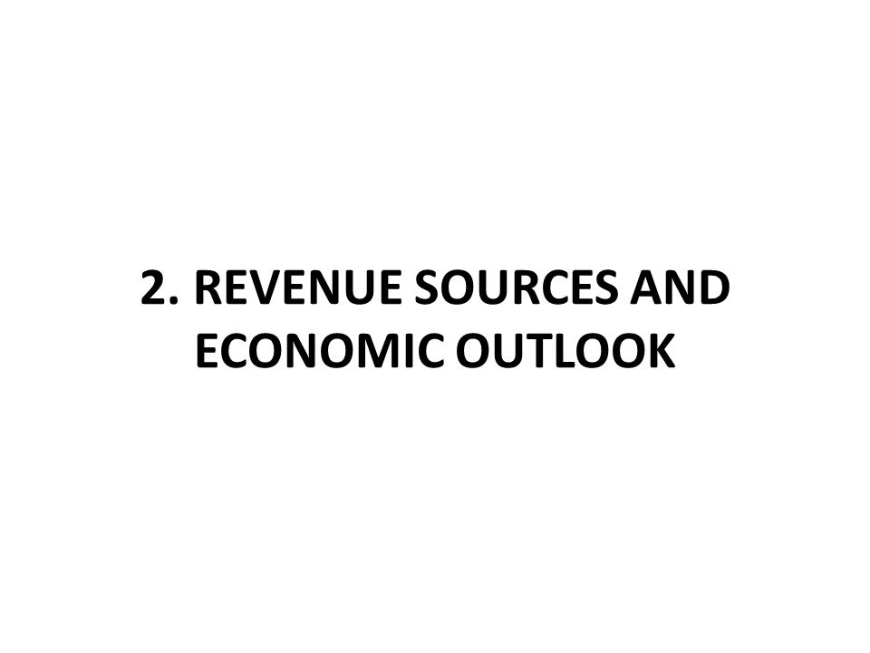 2. REVENUE SOURCES AND ECONOMIC OUTLOOK