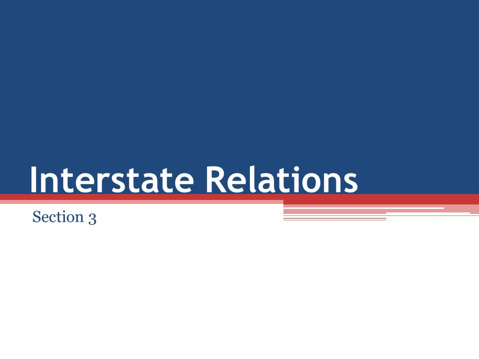 Interstate Relations Section 3