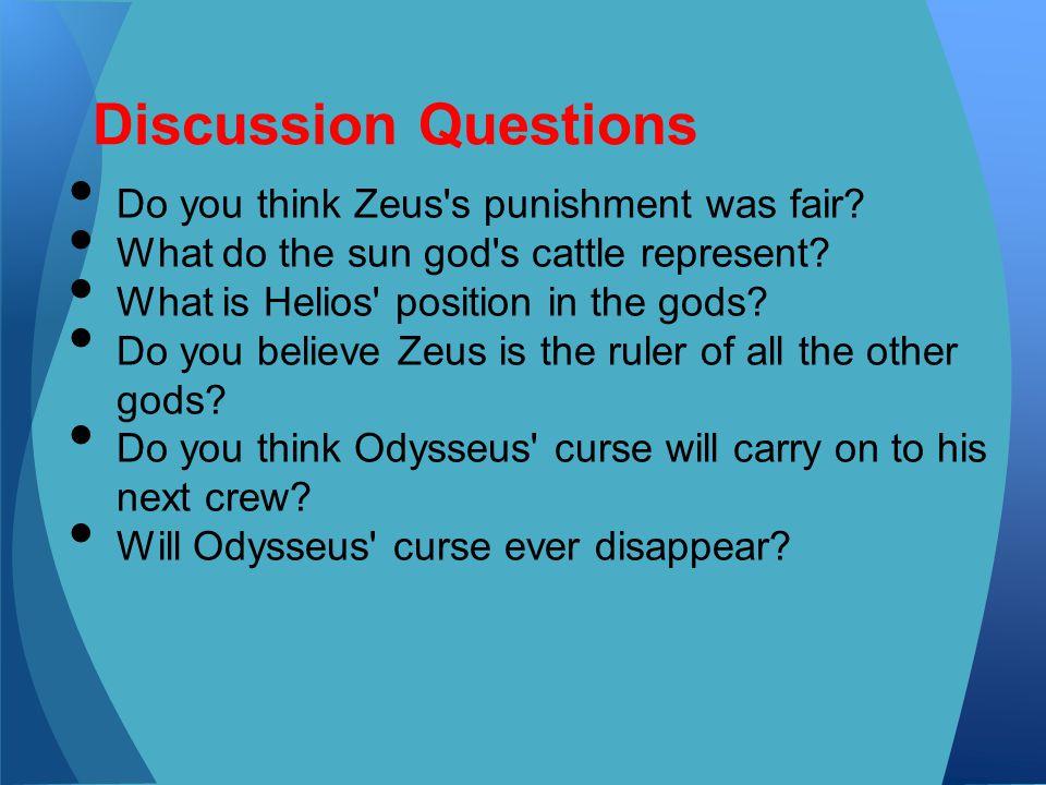 Discussion Questions Do you think Zeus s punishment was fair
