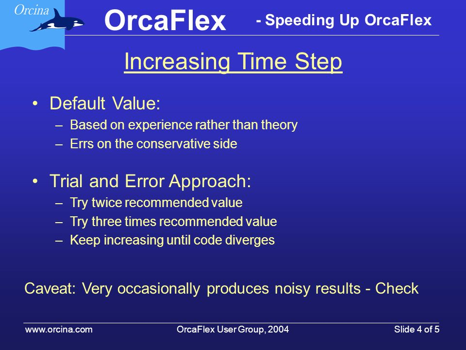 Increasing Time Step Default Value: Trial and Error Approach: