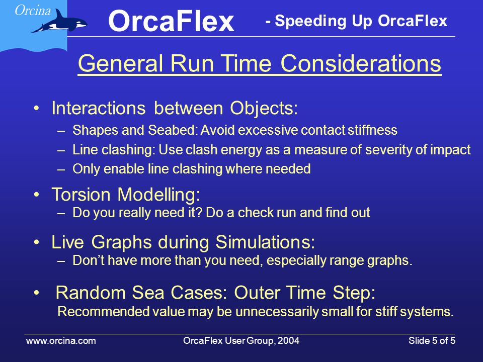 General Run Time Considerations